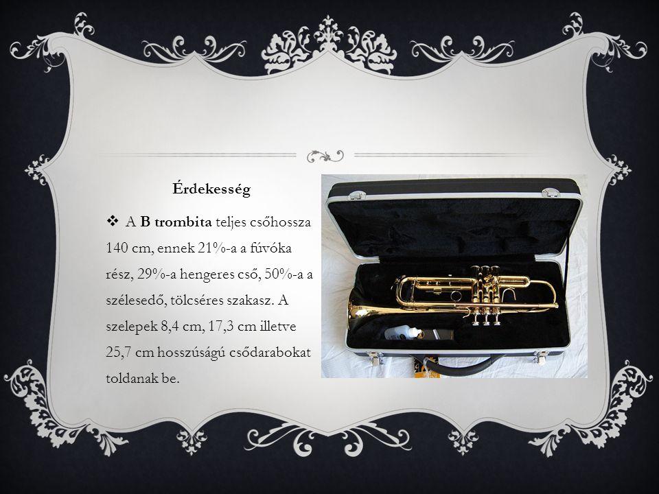  A B trombita teljes csőhossza 140 cm, ennek 21%-a a fúvóka rész, 29%-a hengeres cső, 50%-a a szélesedő, tölcséres szakasz. A szelepek 8,4 cm, 17,3 c