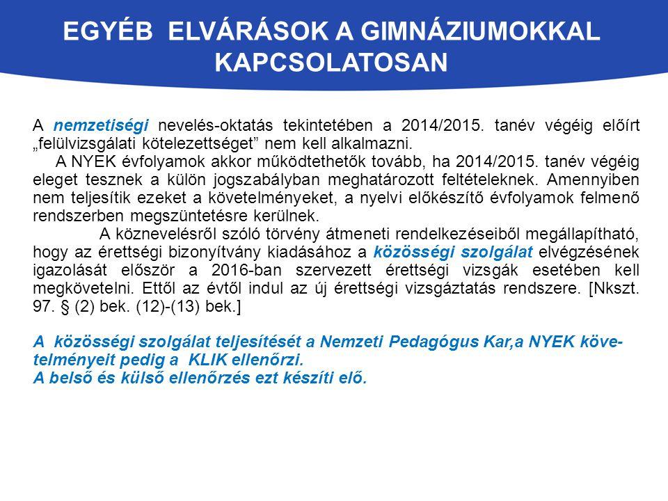 EGYÉB ELVÁRÁSOK A GIMNÁZIUMOKKAL KAPCSOLATOSAN A nemzetiségi nevelés-oktatás tekintetében a 2014/2015.