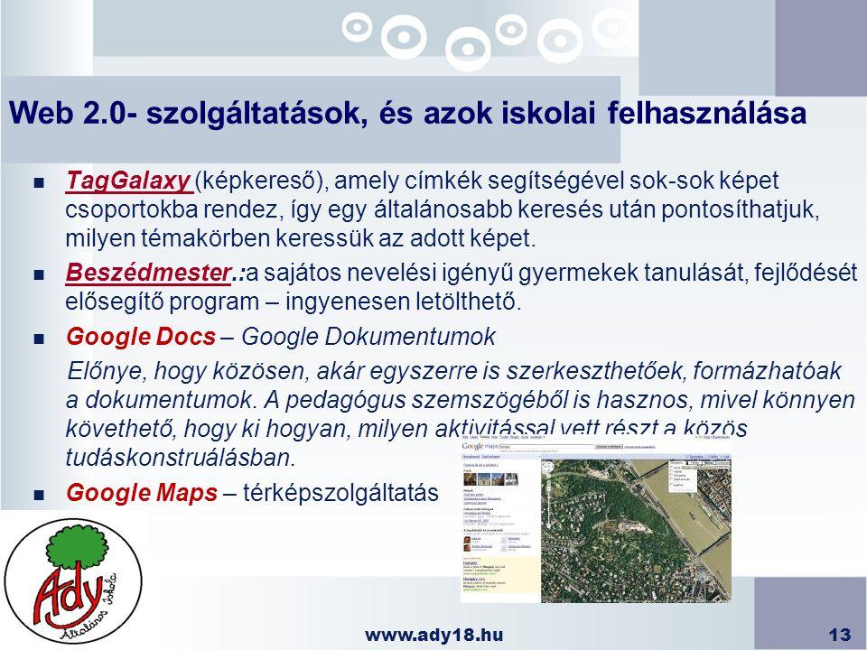 www.ady18.hu13 Web 2.0- szolgáltatások, és azok iskolai felhasználása n TagGalaxy (képkereső), amely címkék segítségével sok-sok képet csoportokba ren