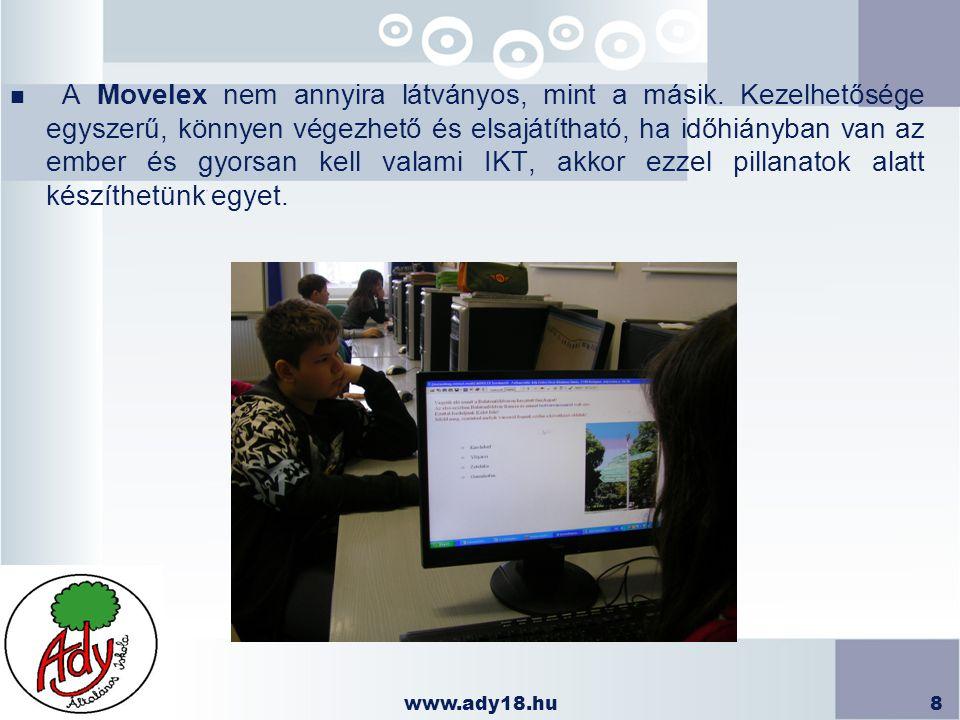 www.ady18.hu8 n A Movelex nem annyira látványos, mint a másik. Kezelhetősége egyszerű, könnyen végezhető és elsajátítható, ha időhiányban van az ember