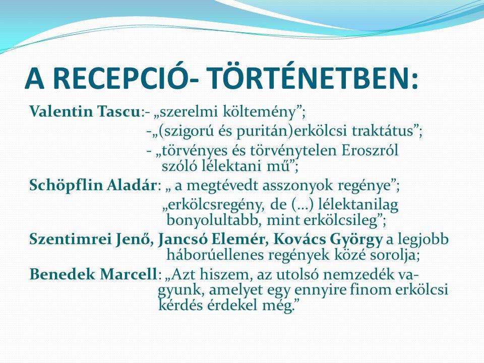 """A RECEPCIÓ- TÖRTÉNETBEN: Valentin Tascu:- """"szerelmi költemény""""; -""""(szigorú és puritán)erkölcsi traktátus""""; - """"törvényes és törvénytelen Eroszról szóló"""