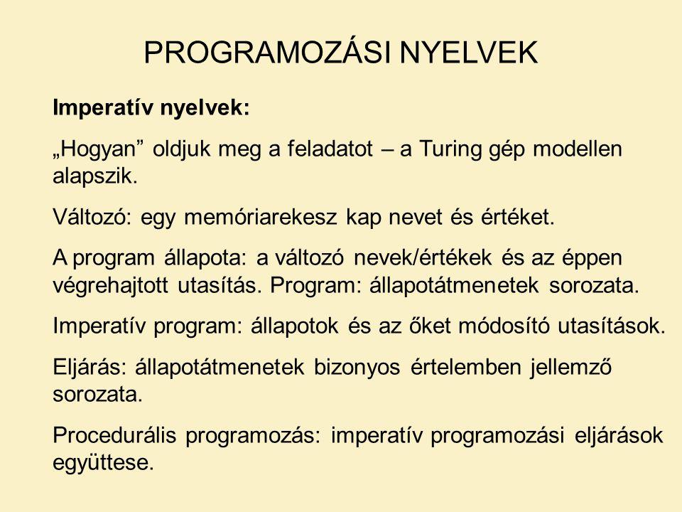 """Imperatív nyelvek: """"Hogyan oldjuk meg a feladatot – a Turing gép modellen alapszik."""