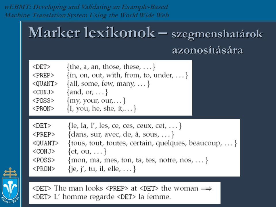 wEBMT: Developing and Validating an Example-Based Machine Translation System Using the World Wide Web Marker lexikonok – szegmenshatárok azonosítására