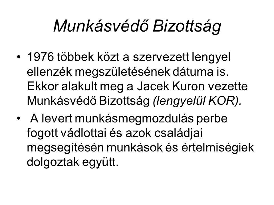 Munkásvédő Bizottság 1976 többek közt a szervezett lengyel ellenzék megszületésének dátuma is. Ekkor alakult meg a Jacek Kuron vezette Munkásvédő Bizo