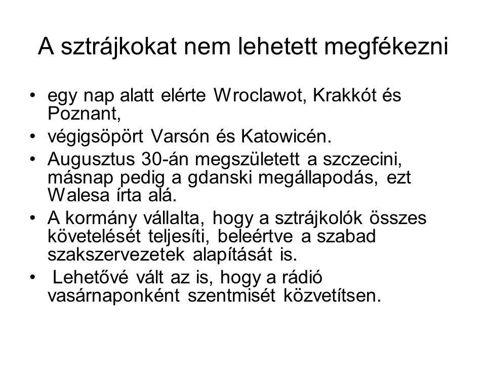 A sztrájkokat nem lehetett megfékezni egy nap alatt elérte Wroclawot, Krakkót és Poznant, végigsöpört Varsón és Katowicén. Augusztus 30-án megszületet