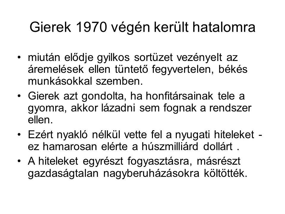 Gierek 1970 végén került hatalomra miután elődje gyilkos sortüzet vezényelt az áremelések ellen tüntető fegyvertelen, békés munkásokkal szemben. Giere