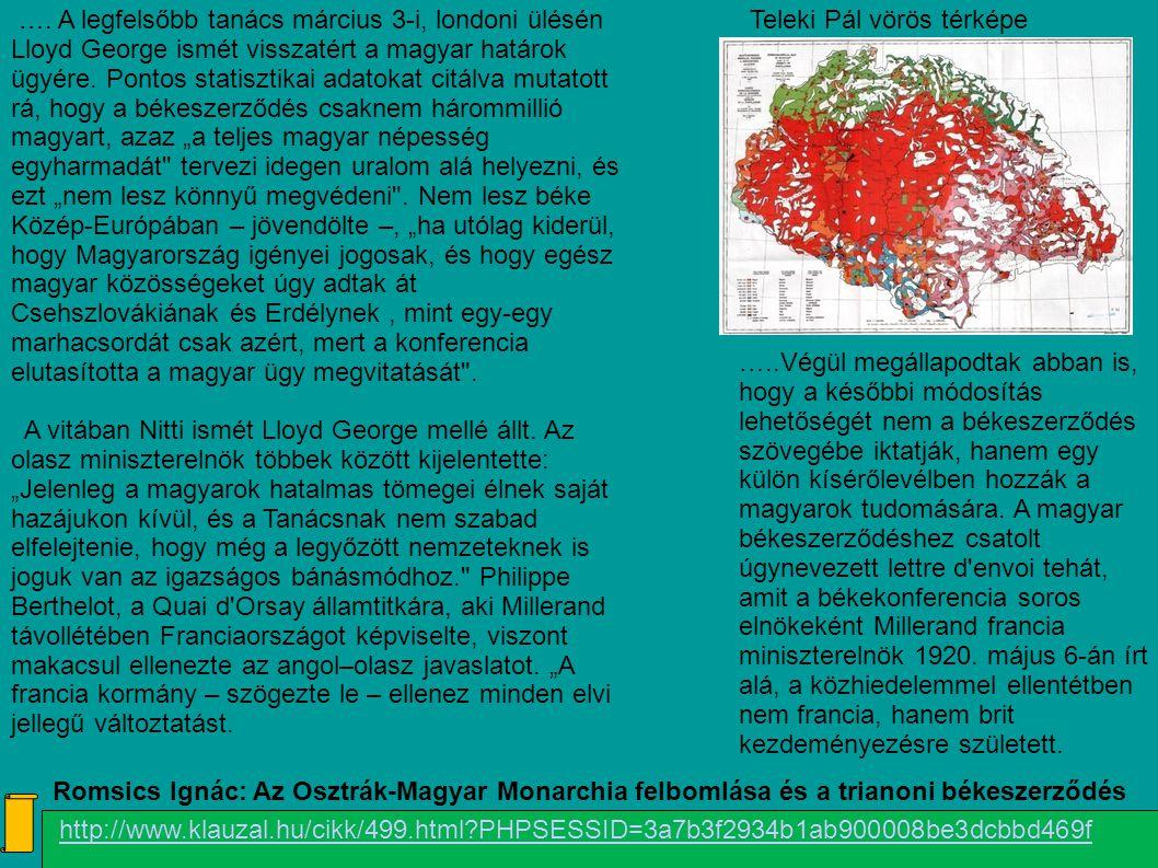 Teleki Pál vörös térképe http://www.klauzal.hu/cikk/499.html?PHPSESSID=3a7b3f2934b1ab900008be3dcbbd469f Romsics Ignác: Az Osztrák-Magyar Monarchia fel