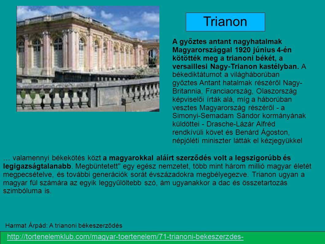 … valamennyi békekötés közt a magyarokkal aláírt szerződés volt a legszigorúbb és legigazságtalanabb. Megbüntetett
