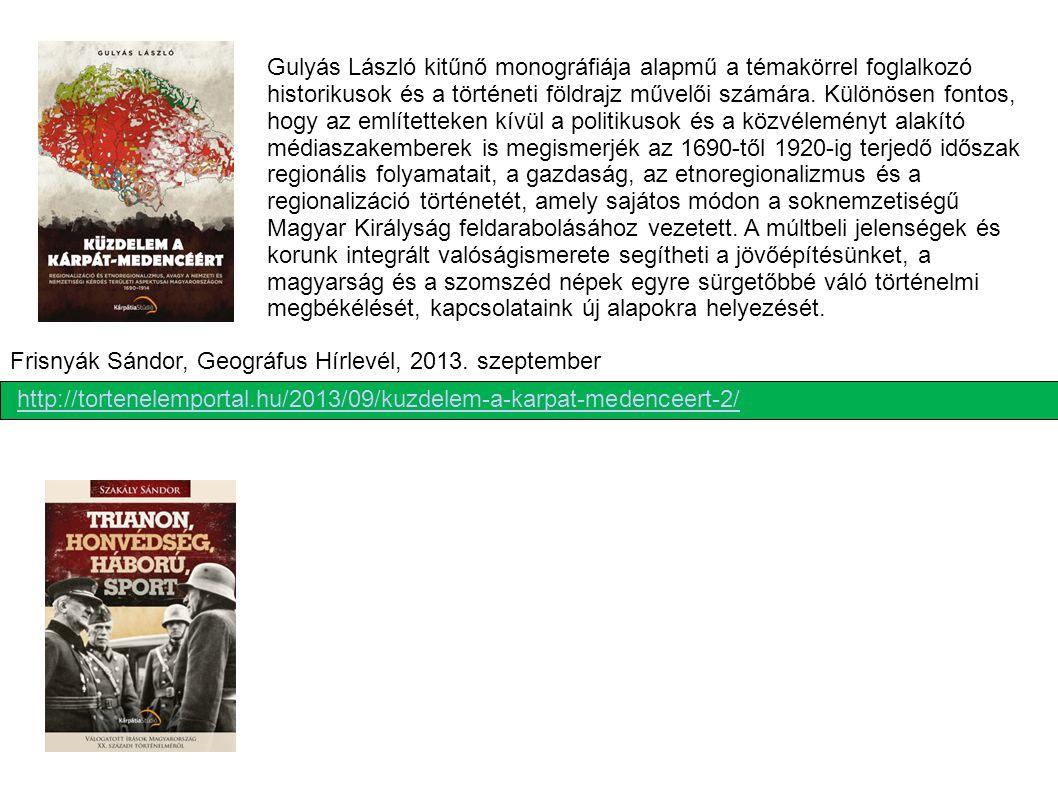 Gulyás László kitűnő monográfiája alapmű a témakörrel foglalkozó historikusok és a történeti földrajz művelői számára. Különösen fontos, hogy az említ