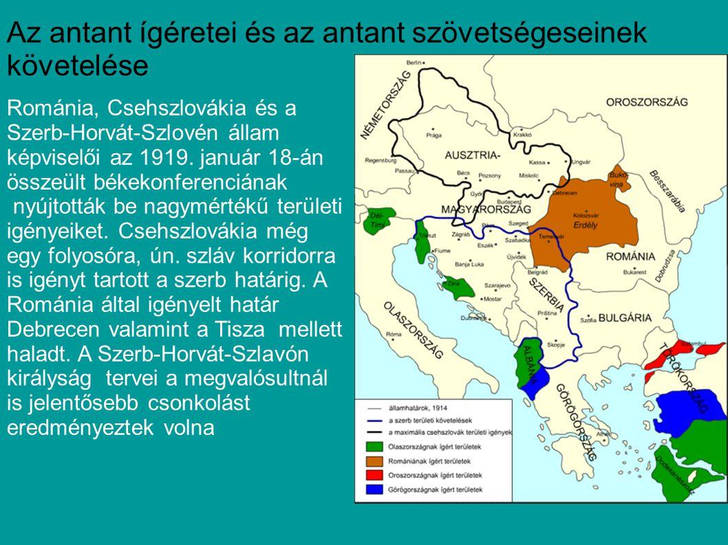 Az antant ígéretei és az antant szövetségeseinek követelése Románia, Csehszlovákia és a Szerb-Horvát-Szlovén állam képviselői az 1919. január 18-án ös