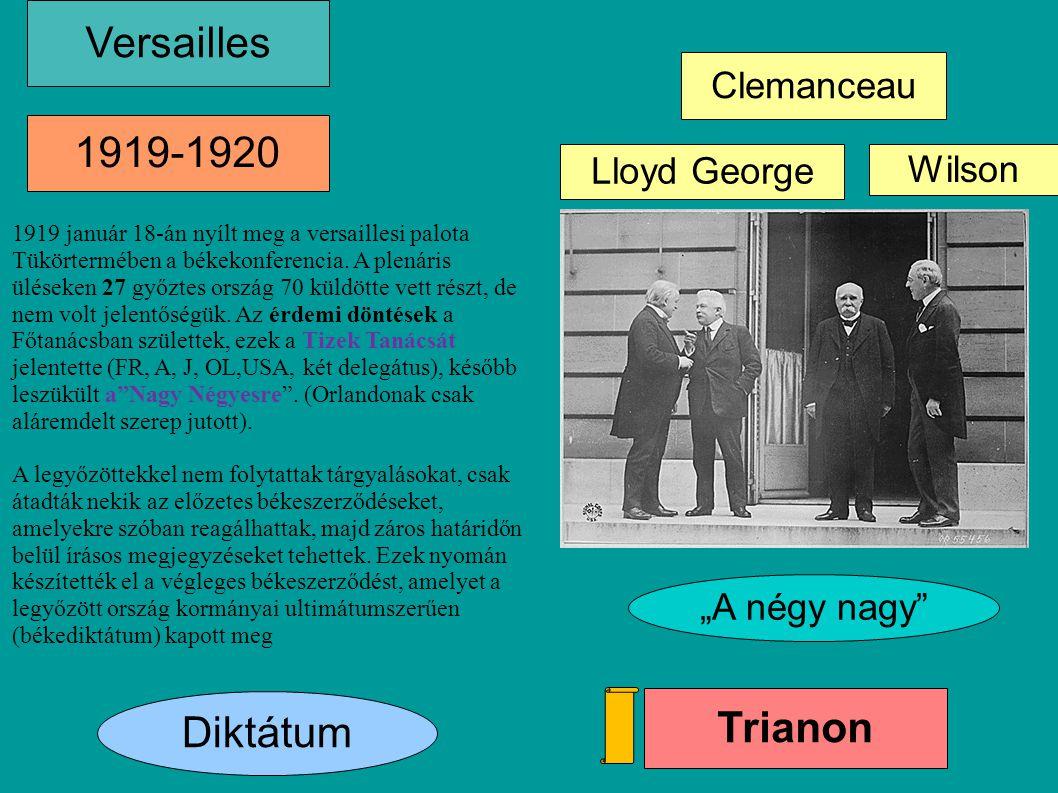 """Versailles Lloyd George Clemanceau Wilson 1919-1920 """"A négy nagy"""" Diktátum Trianon 1919 január 18-án nyílt meg a versaillesi palota Tükörtermében a bé"""