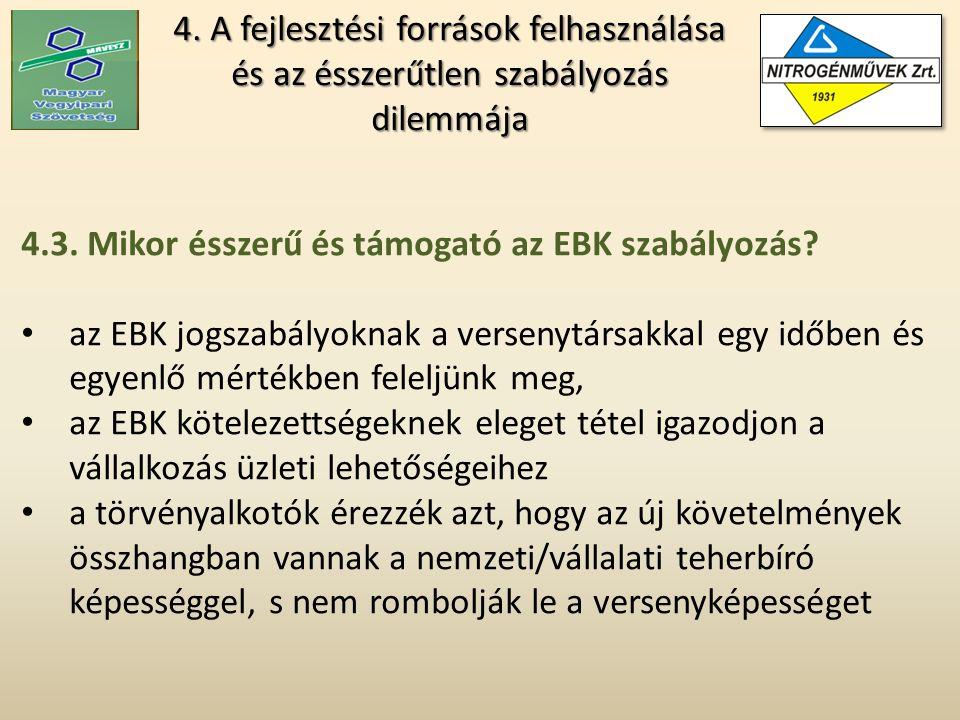 4. A fejlesztési források felhasználása és az ésszerűtlen szabályozás dilemmája 4.3.
