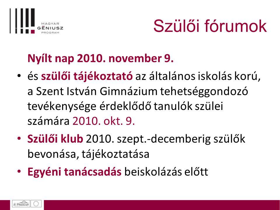 Szülői fórumok Nyílt nap 2010. november 9. és szülői tájékoztató az általános iskolás korú, a Szent István Gimnázium tehetséggondozó tevékenysége érde