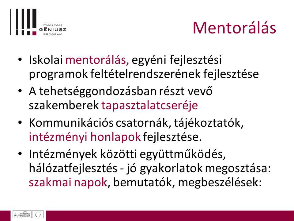 Iskolai mentorálás, egyéni fejlesztési programok feltételrendszerének fejlesztése A tehetséggondozásban részt vevő szakemberek tapasztalatcseréje Komm