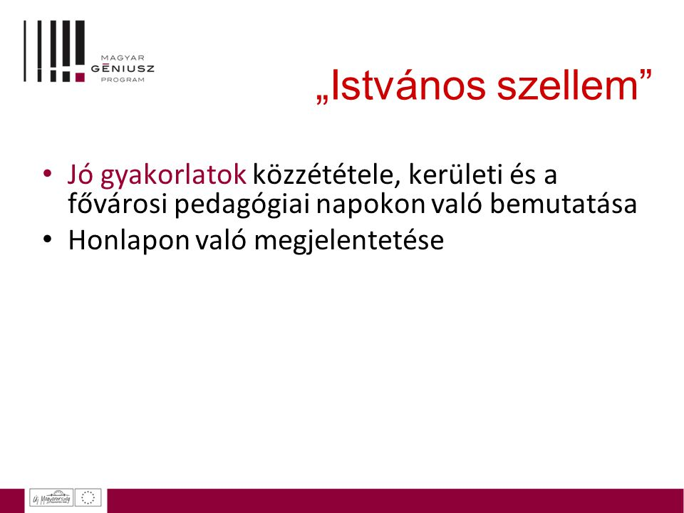 """""""Istvános szellem"""" Jó gyakorlatok közzététele, kerületi és a fővárosi pedagógiai napokon való bemutatása Honlapon való megjelentetése"""