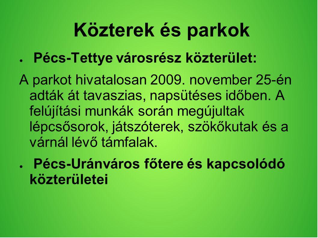 Közterek és parkok ● Pécs-Tettye városrész közterület: A parkot hivatalosan 2009.