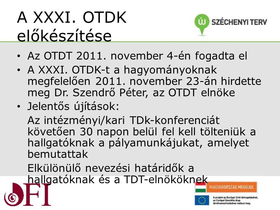 A XXXI. OTDK előkészítése Az OTDT 2011. november 4-én fogadta el A XXXI.