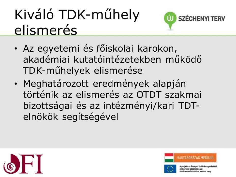 Kiváló TDK-műhely elismerés Az egyetemi és főiskolai karokon, akadémiai kutatóintézetekben működő TDK-műhelyek elismerése Meghatározott eredmények alapján történik az elismerés az OTDT szakmai bizottságai és az intézményi/kari TDT- elnökök segítségével
