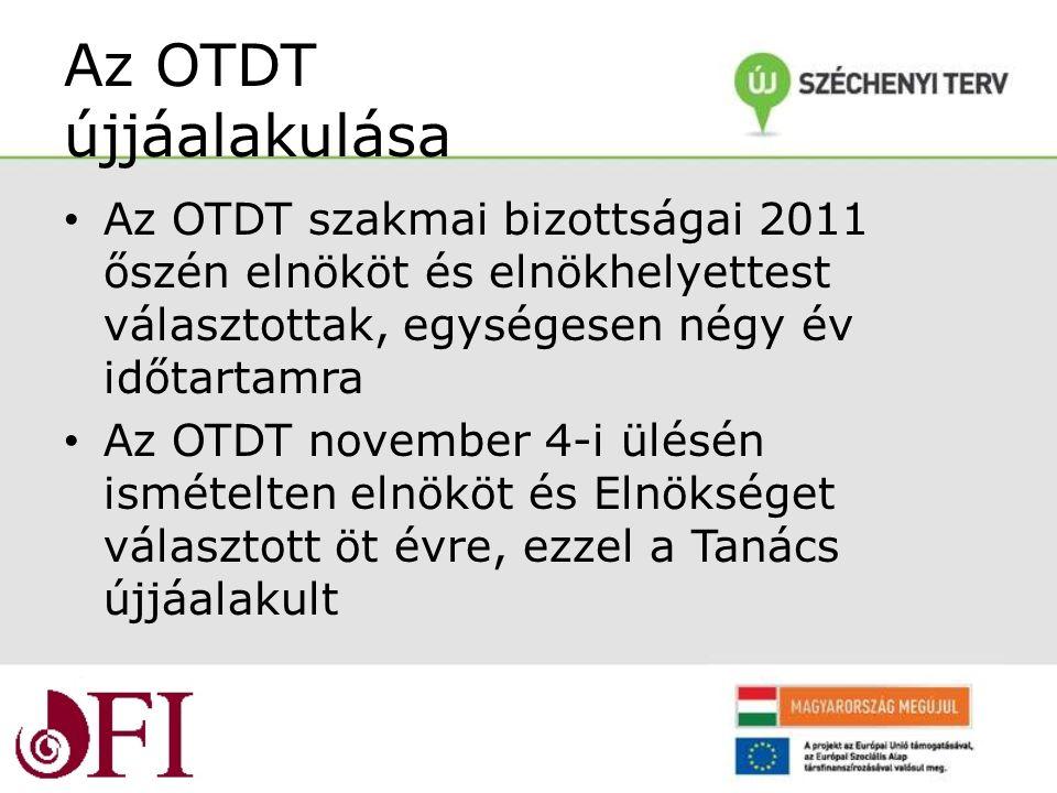 Az OTDT újjáalakulása Az OTDT szakmai bizottságai 2011 őszén elnököt és elnökhelyettest választottak, egységesen négy év időtartamra Az OTDT november 4-i ülésén ismételten elnököt és Elnökséget választott öt évre, ezzel a Tanács újjáalakult