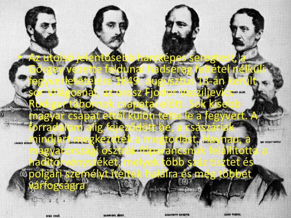 Az utolsó jelentősebb harcképes seregtest, a Görgey vezette feldunai hadsereg feltétel nélküli fegyverletételére 1849. augusztus 13-án került sor Vilá