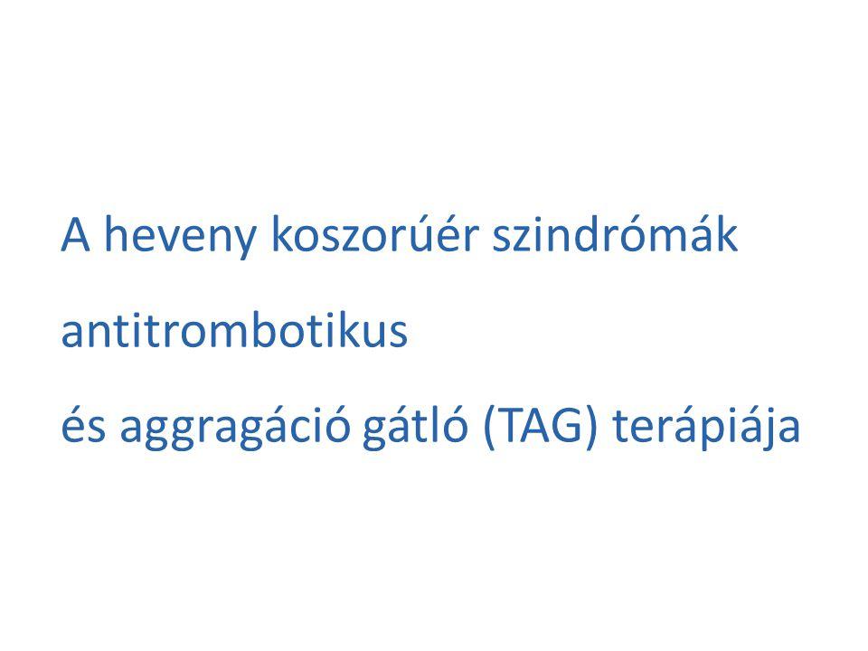 A heveny koszorúér szindrómák antitrombotikus és aggragáció gátló (TAG) terápiája