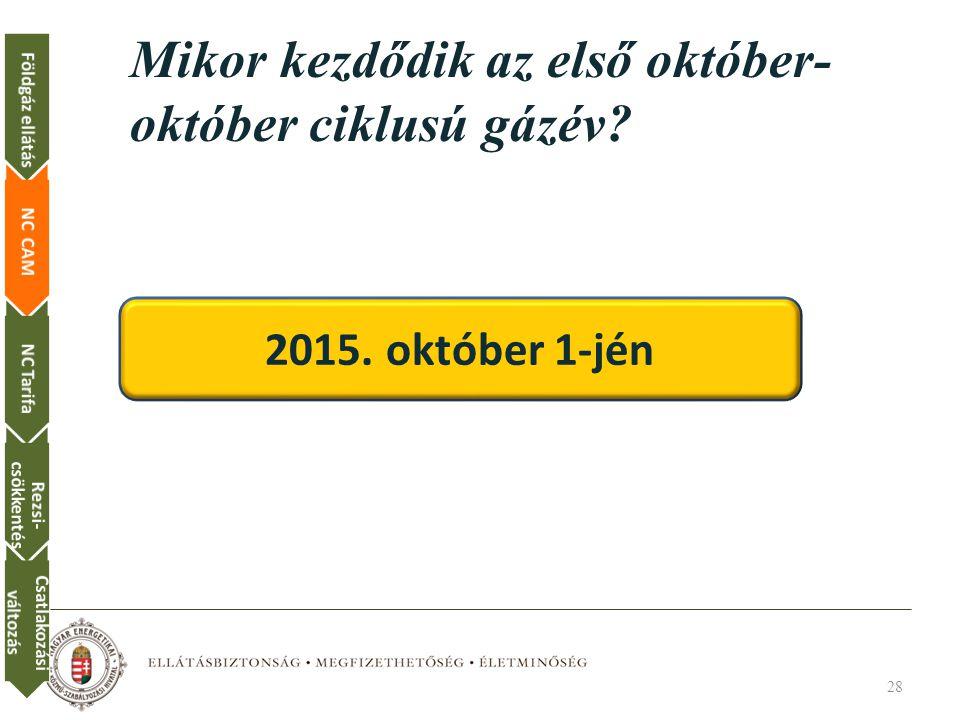 Mikor kezdődik az első október- október ciklusú gázév.