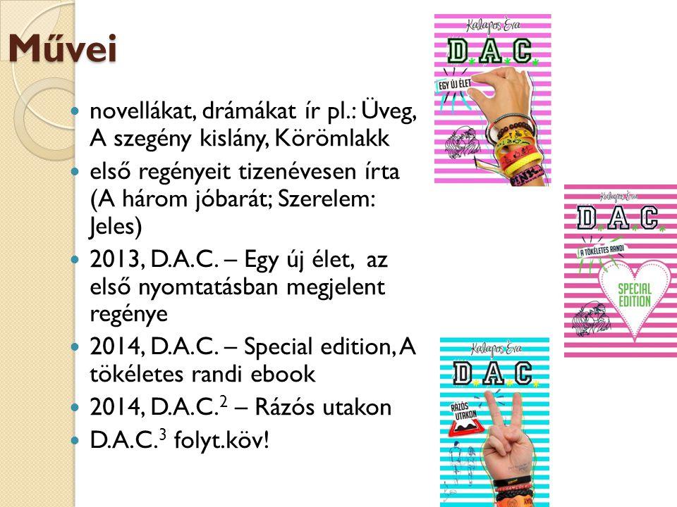 Művei novellákat, drámákat ír pl.: Üveg, A szegény kislány, Körömlakk első regényeit tizenévesen írta (A három jóbarát; Szerelem: Jeles) 2013, D.A.C.