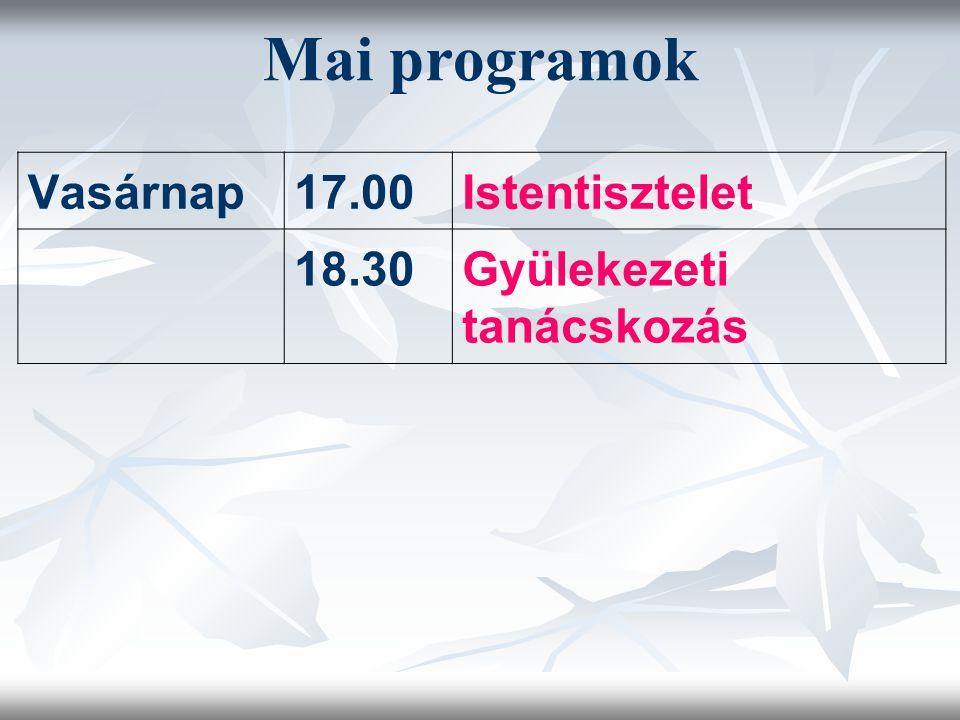 Mai programok Vasárnap17.00Istentisztelet 18.30Gyülekezeti tanácskozás