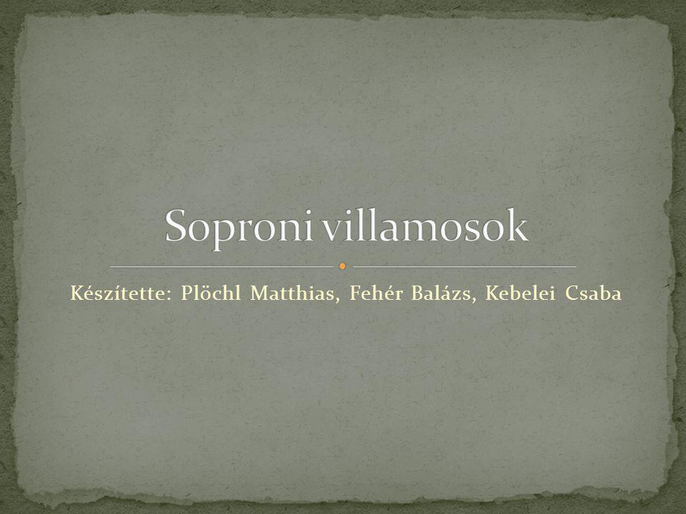 Készítette: Plöchl Matthias, Fehér Balázs, Kebelei Csaba