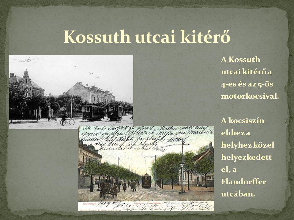 A Kossuth utcai kitérő a 4-es és az 5-ös motorkocsival. A kocsiszín ehhez a helyhez közel helyezkedett el, a Flandorffer utcában.