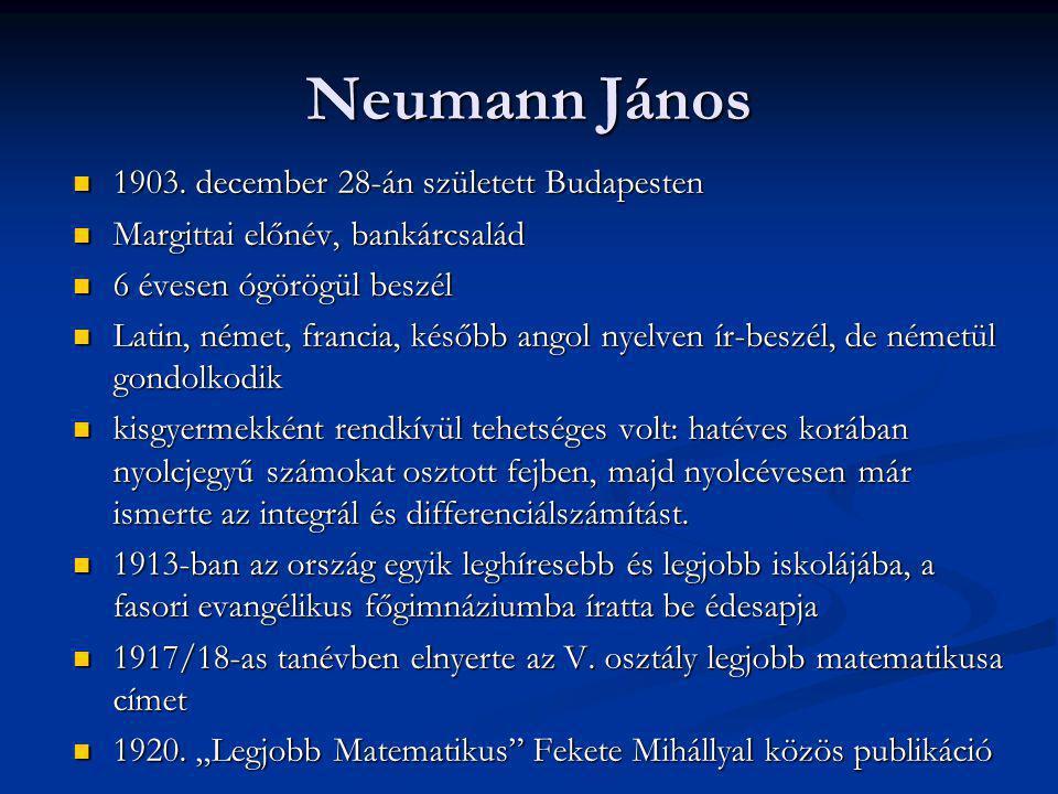 Neumann János 1903. december 28-án született Budapesten 1903. december 28-án született Budapesten Margittai előnév, bankárcsalád Margittai előnév, ban