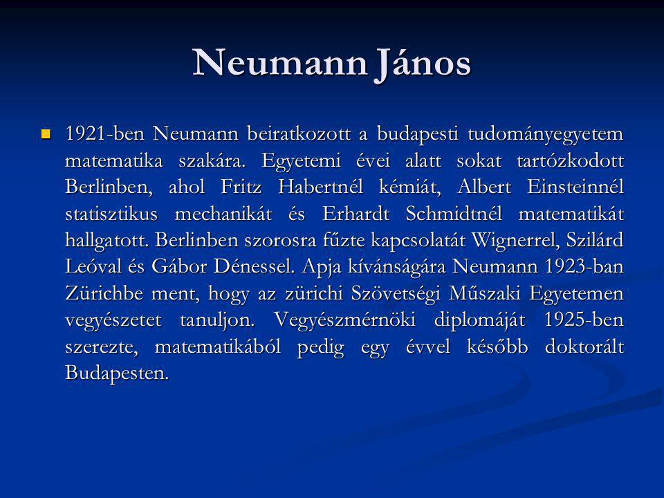 Neumann János 1921-ben Neumann beiratkozott a budapesti tudományegyetem matematika szakára. Egyetemi évei alatt sokat tartózkodott Berlinben, ahol Fri