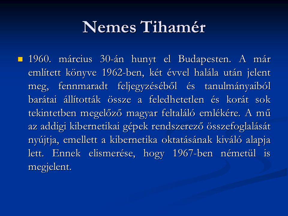 Nemes Tihamér 1960. március 30-án hunyt el Budapesten. A már említett könyve 1962-ben, két évvel halála után jelent meg, fennmaradt feljegyzéséből és