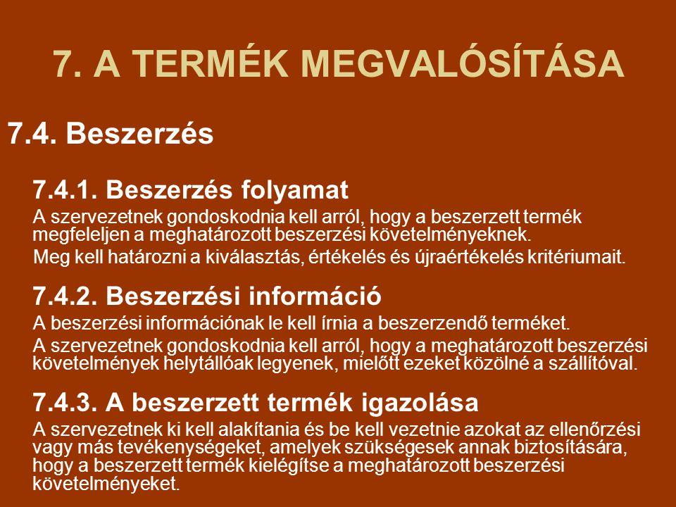 7.A TERMÉK MEGVALÓSÍTÁSA 7.4. Beszerzés 7.4.1.