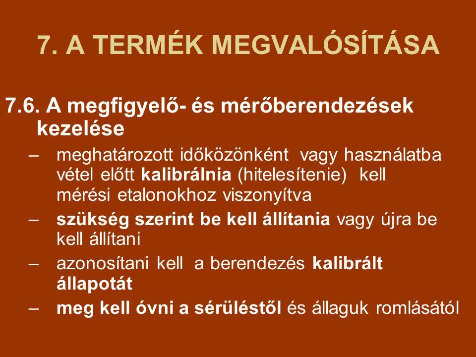 7.A TERMÉK MEGVALÓSÍTÁSA 7.6.