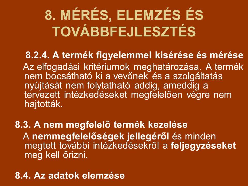 8.MÉRÉS, ELEMZÉS ÉS TOVÁBBFEJLESZTÉS 8.2.4.