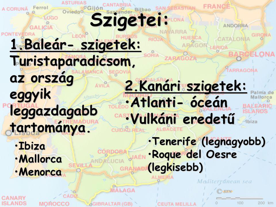 Szigetei: 1.Baleár- szigetek: Turistaparadicsom, az ország eggyik leggazdagabb tartománya. 2.Kanári szigetek: Atlanti- óceánAtlanti- óceán Vulkáni ere