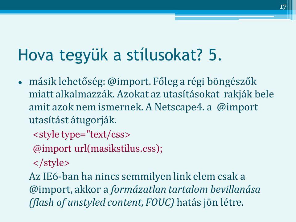 17 Hova tegyük a stílusokat.5. ● másik lehetőség: @import.