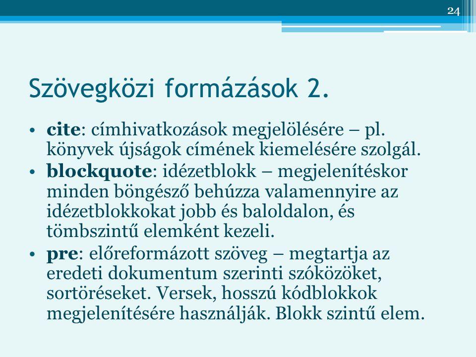 24 Szövegközi formázások 2.cite: címhivatkozások megjelölésére – pl.