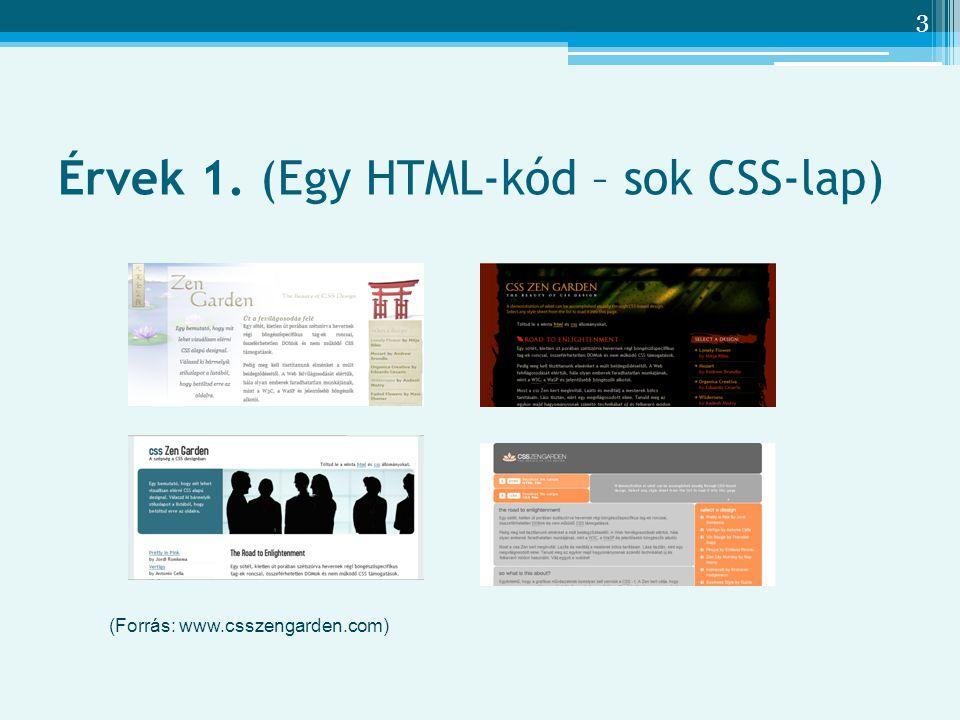 3 Érvek 1. (Egy HTML-kód – sok CSS-lap) (Forrás: www.csszengarden.com)