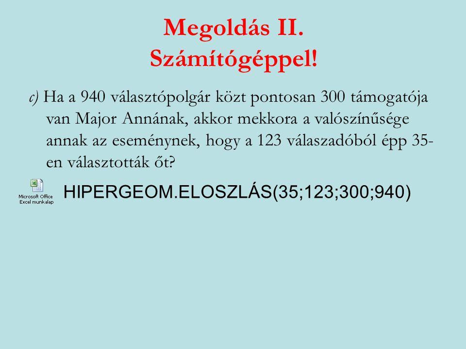 Megoldás I. Hipergeometrikus eloszlással.