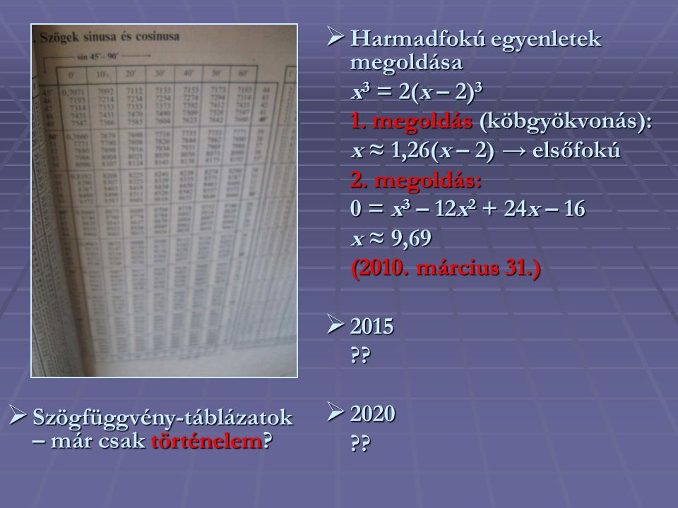  Harmadfokú egyenletek megoldása x 3 = 2(x – 2) 3 1.