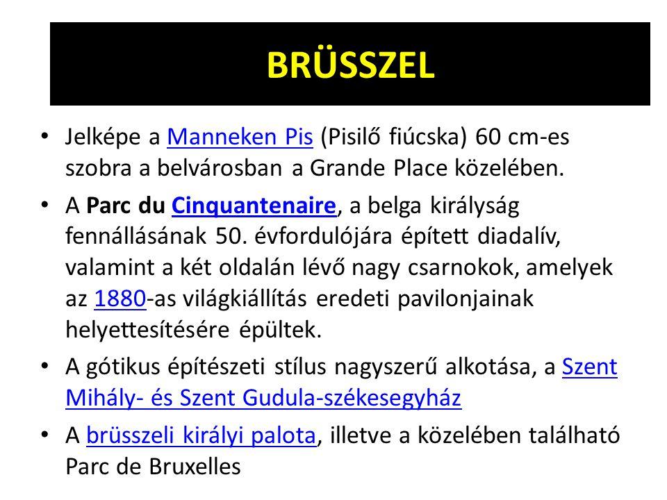 BRÜSSZEL Jelképe a Manneken Pis (Pisilő fiúcska) 60 cm-es szobra a belvárosban a Grande Place közelében.Manneken Pis A Parc du Cinquantenaire, a belga