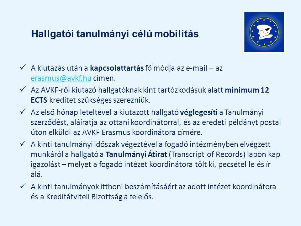 A kiutazás után a kapcsolattartás fő módja az e-mail – az erasmus@avkf.hu címen. erasmus@avkf.hu Az AVKF-ről kiutazó hallgatóknak kint tartózkodásuk a