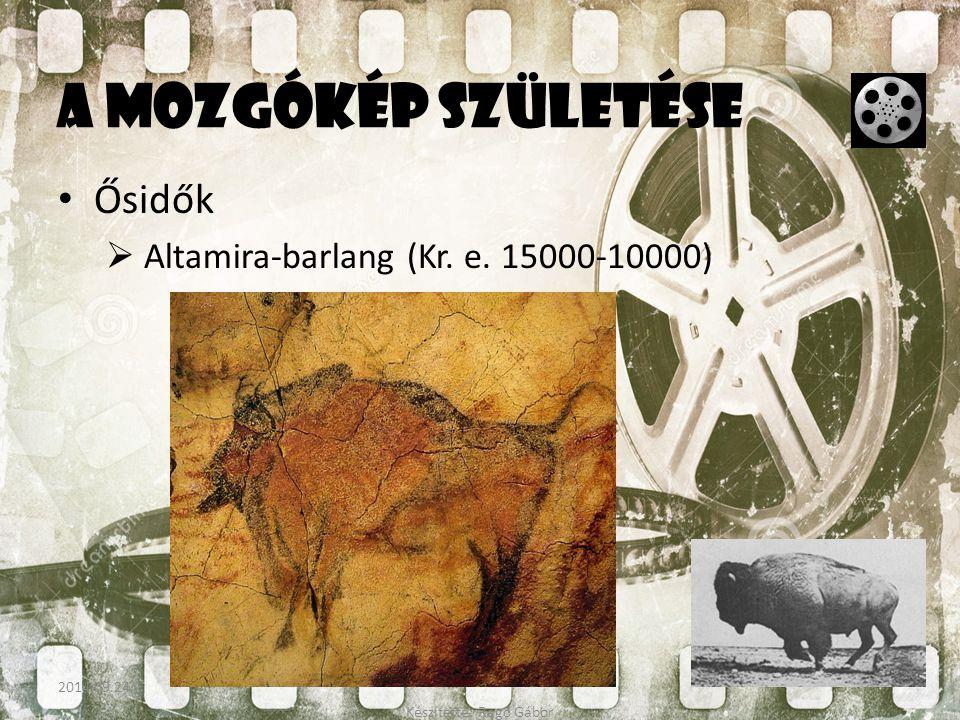 A mozgókép születése Ősidők  Altamira-barlang (Kr. e. 15000-10000) Készítette: Ragó Gábor 2014.09.24.