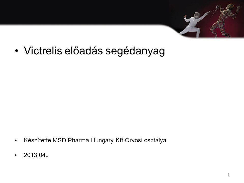 Victrelis előadás segédanyag Készítette MSD Pharma Hungary Kft Orvosi osztálya 2013.04. 1