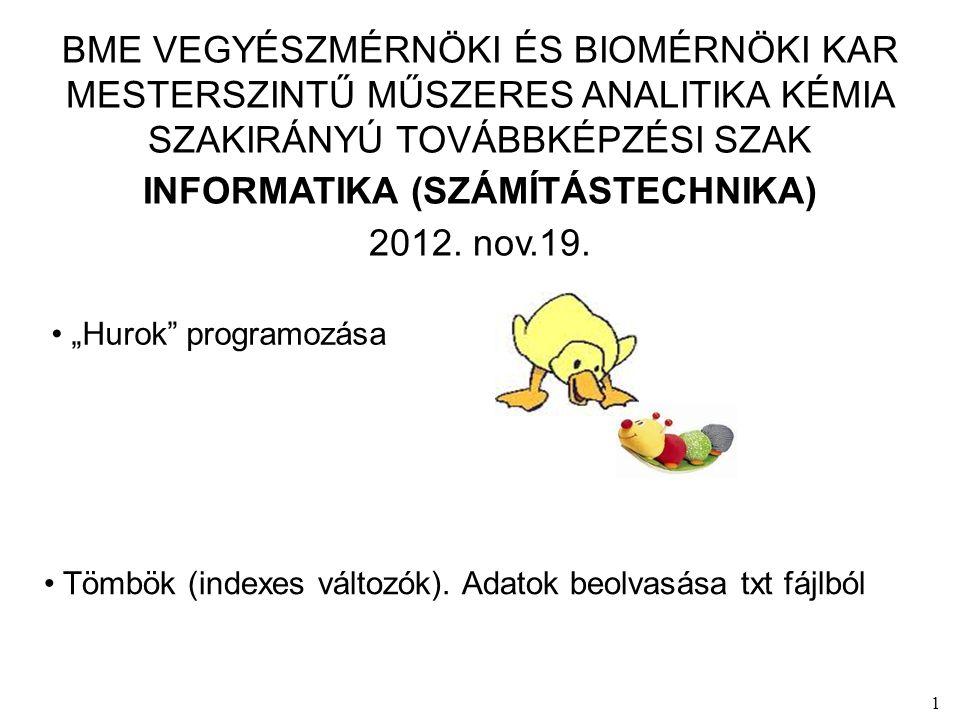 1 BME VEGYÉSZMÉRNÖKI ÉS BIOMÉRNÖKI KAR MESTERSZINTŰ MŰSZERES ANALITIKA KÉMIA SZAKIRÁNYÚ TOVÁBBKÉPZÉSI SZAK INFORMATIKA (SZÁMÍTÁSTECHNIKA) 2012.