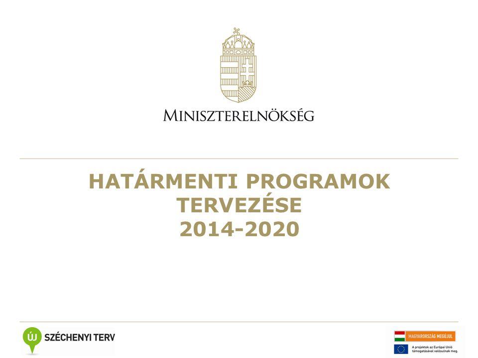 HATÁRMENTI PROGRAMOK TERVEZÉSE 2014-2020