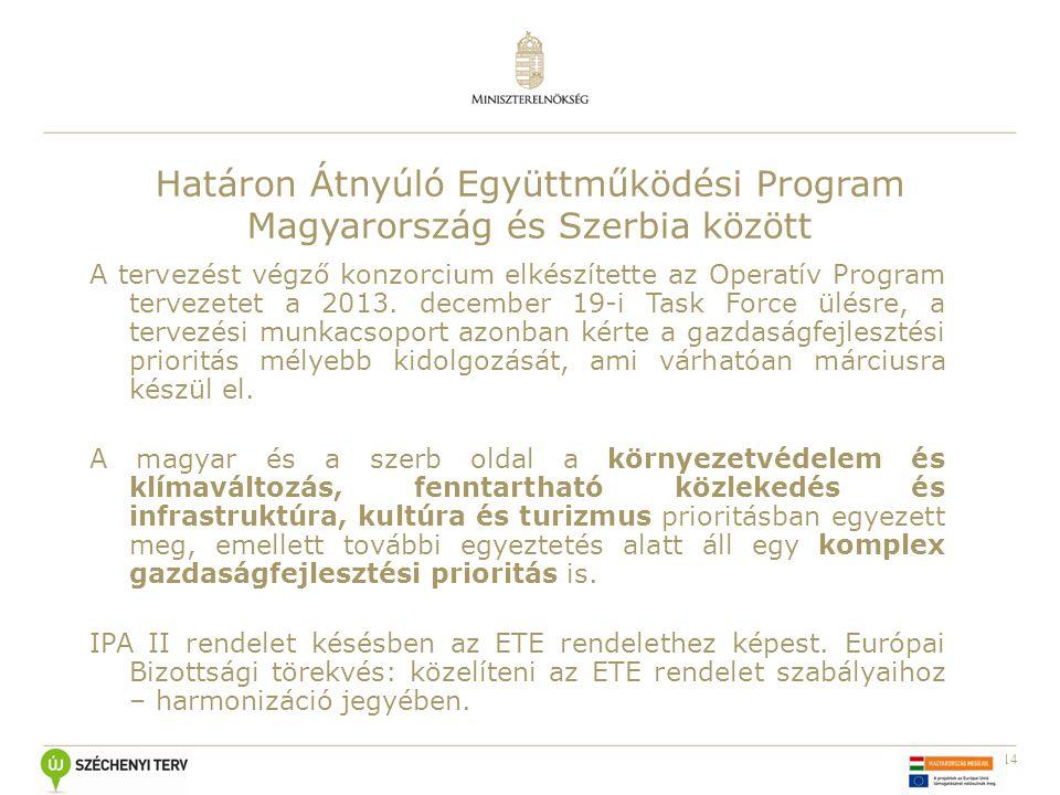 14 A tervezést végző konzorcium elkészítette az Operatív Program tervezetet a 2013. december 19-i Task Force ülésre, a tervezési munkacsoport azonban