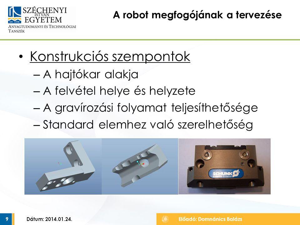 RobotStudio szoftver Jellegre helyes mozgásutasítások Ütemidő tesztelése Ütközések elkerülése A végleges megoldás csak a telepítés után alakítható ki.